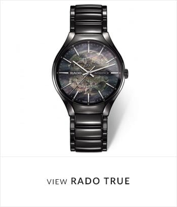View the RADO True Watch Collection
